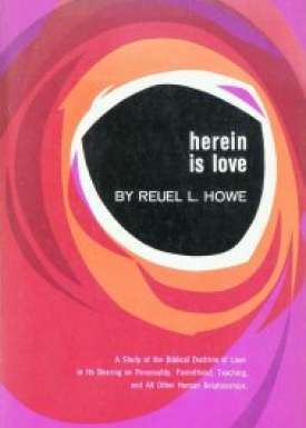 Herein is Love A Study of the Biblical Doctrine of Love in Its Bearing on Personality, Parenthood, Teaching, and All Other Human Relationships.