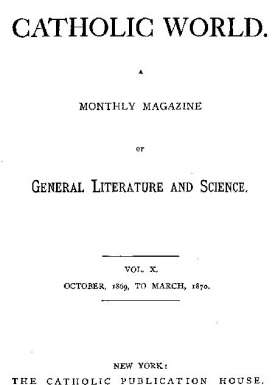 The Catholic World, Vol. 10, October, 1869 to March, 1870