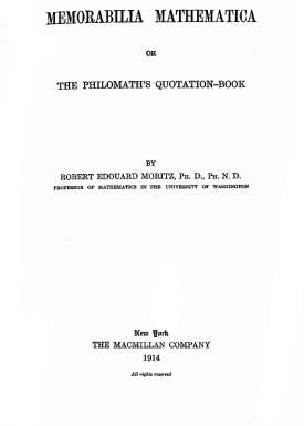 Memorabilia Mathematica or the Philomath's Quotation-Book