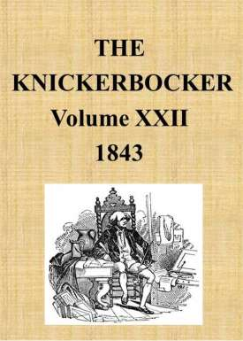 The Knickerbocker, Vol. 22, No. 1, July 1843