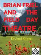 Brian Friel and the Field Day Theatre