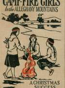 Campfire Girls in the Allegheny Mountains or, A Christmas Success against Odds