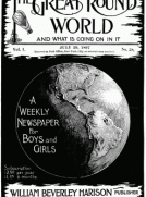 The Great Round World and What Is Going On In It, Vol. 1, No. 38, July 29, 1897 A Weekly Magazine for Boys and Girls