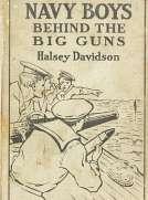 Navy Boys Behind the Big Guns; Or, Sinking the German U-Boats