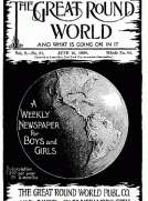 The Great Round World and What Is Going On In It, Vol. 2, No. 24, June 16, 1898 A Weekly Magazine for Boys and Girls