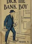 Dick the Bank Boy; Or, A Missing Fortune
