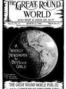 The Great Round World and What Is Going On In It, Vol. 2, No. 11, March 17, 1898 A Weekly Magazine for Boys and Girls
