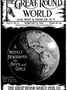 The Great Round World and What Is Going On In It, Vol. 2, No. 5, February 3, 1898 A Weekly Magazine for Boys and Girls