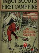 The Boy Scouts' First Camp Fire; or, Scouting with the Silver Fox Patrol