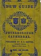 A Guide to Peterborough Cathedral Comprising a brief history of the monastery from its foundation to the present time, with a descriptive account of its architectural peculiarities and recent improvements; compiled from the works of Gunton, Britton, and