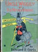 Uncle Wiggily and Old Mother Hubbard Adventures of the Rabbit Gentleman with the Mother Goose Characters