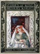 Stories of King Arthur's Knights, Told to the Children by Mary MacGregor