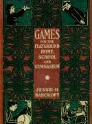 Games for the Playground, Home, School and Gymnasium