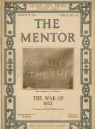 The Mentor: The War of 1812 Volume 4, Number 3, Serial Number 103; 15 March, 1916.