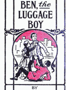 Ben, the Luggage Boy; Or, Among the Wharves