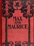 Max and Maurice: A Juvenile History in Seven Tricks