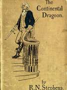 The Continental Dragoon A Love Story of Philipse Manor-House in 1778