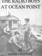 The Radio Boys at Ocean Point; Or, The Message that Saved the Ship