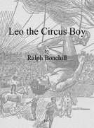 Leo the Circus Boy; or, Life under the great white canvas