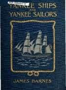 Yankee Ships and Yankee Sailors: Tales of 1812