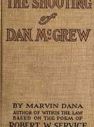 The Shooting of Dan McGrew, A Novel. Based on the Famous Poem of Robert Service