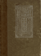 The Roycroft Dictionary, Concocted by Ali Baba and the Bunch on Rainy Days.