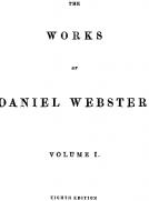 The Works of Daniel Webster, Volume 1