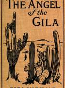 The Angel of the Gila: A Tale of Arizona