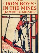 The Iron Boys in the Mines; or, Starting at the Bottom of the Shaft