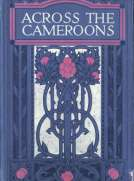 Across the Cameroons: A Story of War and Adventure