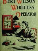 Bert Wilson, Wireless Operator