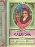 "The Memoirs of Jacques Casanova de Seingalt, Vol. V (of VI), ""In London and Moscow""