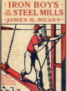 The Iron Boys in the Steel Mills; or, Beginning Anew in the Cinder Pits