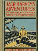 Jack Harvey's Adventures; or, The Rival Campers Among the Oyster Pirates