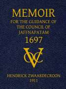 Memoir of Hendrick Zwaardecroon, commandeur of Jaffnapatam (afterwards Governor-General of Nederlands India) 1697.