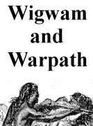 Wigwam and War-path; Or the Royal Chief in Chains Second and Revised Edition