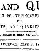 Notes and Queries, Vol. V, Number 132, May 8, 1852 A Medium of Inter-communication for Literary Men, Artists, Antiquaries, Genealogists, etc.
