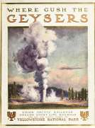 To Geyserland Union Pacific-Oregon Short Line Railroads to the Yellowstone National Park