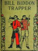 Bill Biddon, Trapper or Life in the Northwest