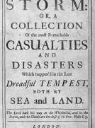 The Storm or, a Collection of the most Remarkable Casualties and Disasters which Happen'd in the Late Dreadful Tempest, both by Sea and Land