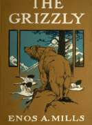 The Grizzly Our Greatest Wild Animal
