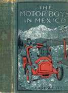 The Motor Boys in Mexico Or, The Secret of the Buried City