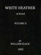 White Heather (Volume II of 3) A Novel