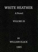 White Heather (Volume III of 3) A Novel