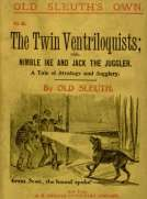 The Twin Ventriloquists or, Nimble Ike and Jack the Juggler
