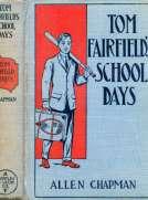 Tom Fairfield's Schooldays or, The Chums of Elmwood Hall