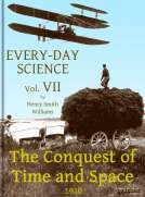 Every-day Science: Volume VII. The Conquest of Time and Space