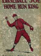 Baseball Joe, Home Run King; or, The Greatest Pitcher and Batter on Record