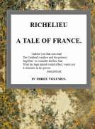 Richelieu: A Tale of France, v. 3/3