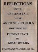 Reflections on the Rise and Fall of the Ancient Republicks Adapted to the Present State of Great Britain